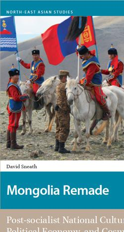 Dr David Sneath: Mongolia Remade: Post-socialist national culture, political economy and cosmopolitics