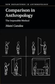 Dr Matei Candea: Comparison in Anthropology - The Impossible Method