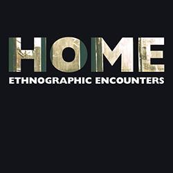 Dr Johannes Lenhard & Dr Farhan Samanani (Eds): Home: Ethnographic Encounters